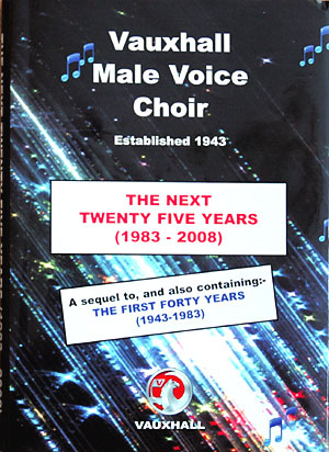 """History of the Vauxhall Male Voice Choir"": Hardback edition - only £18."